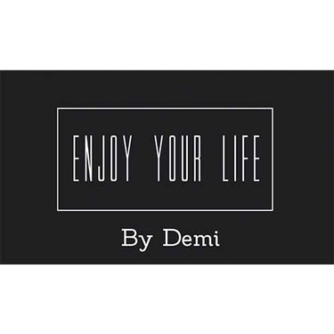 Enjoy Your Life By Demi